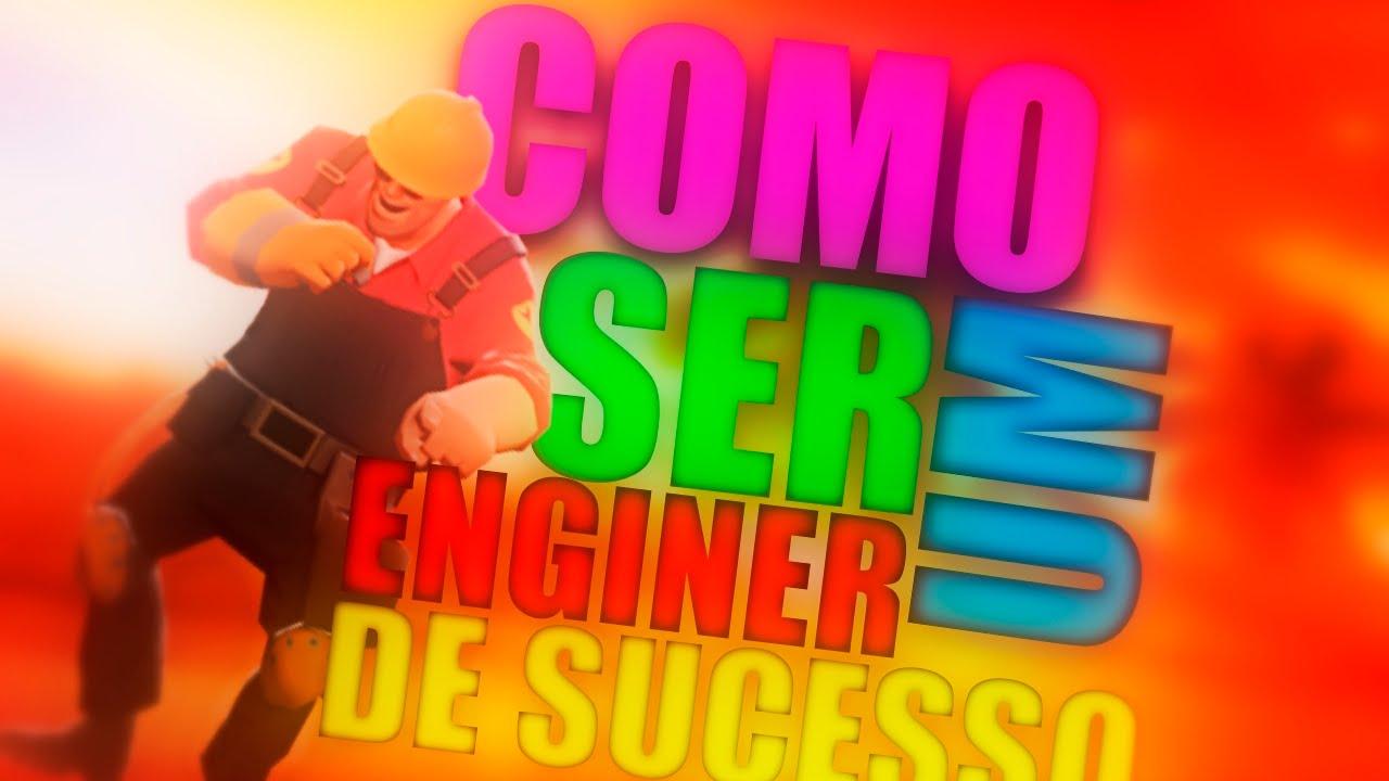 COMO SER UM ENGINER DE SUCESSO