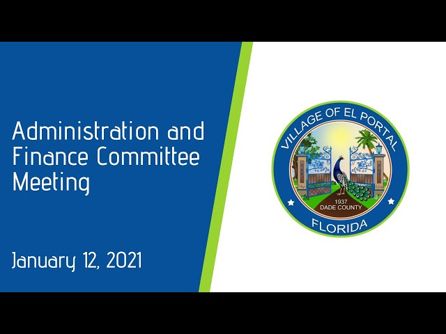 Village of El Portal Administration and Finance Committee Meeting January 12, 2021
