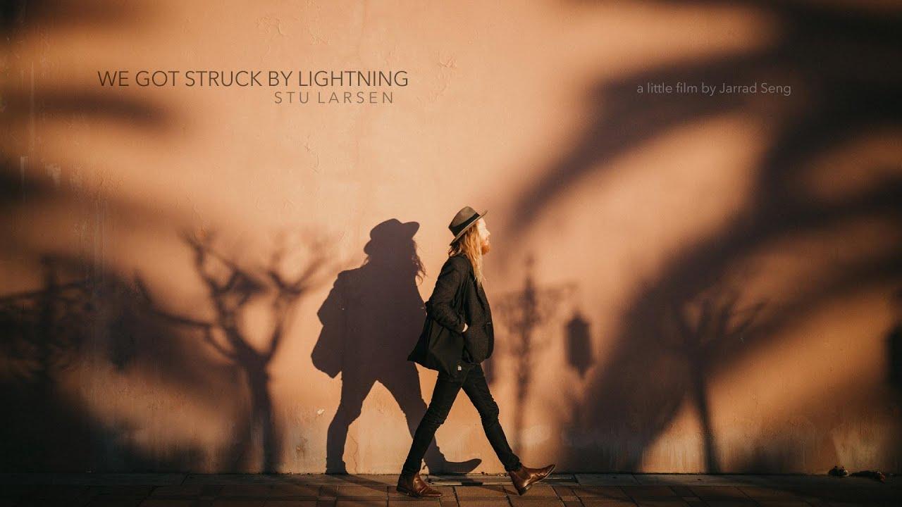 Stu Larsen - We Got Struck By Lightning (Official Video)
