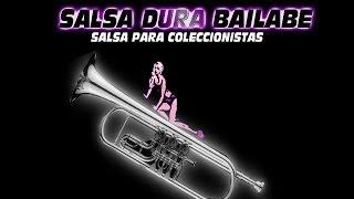 SALSA DURA BAILABLE - SALSA PARA COLECCIONISTAS - TOP 5 - part 1 de 2