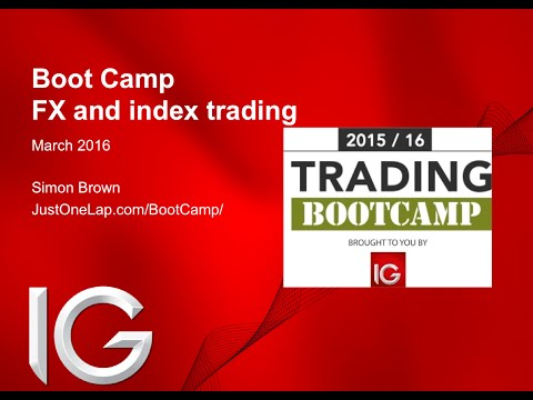 Trading Boot Camp with IG (session #9 - Trading FX and indices)