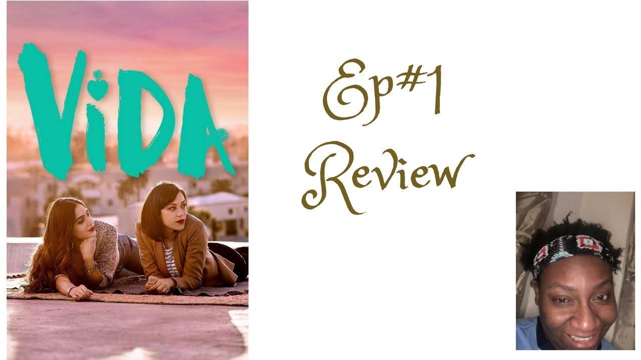 Download Vida Season 1 Episode 1 Recap Review
