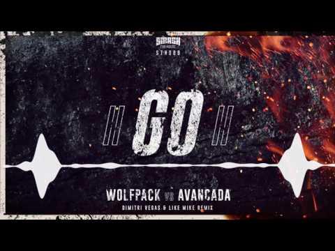 Wolfpack vs  Avancada   GO! Dimitri Vegas & Like Mike 2016