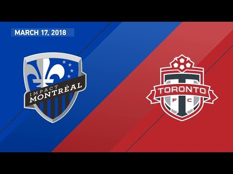 HIGHLIGHTS: Montreal Impact vs. Toronto FC | March 17, 2018