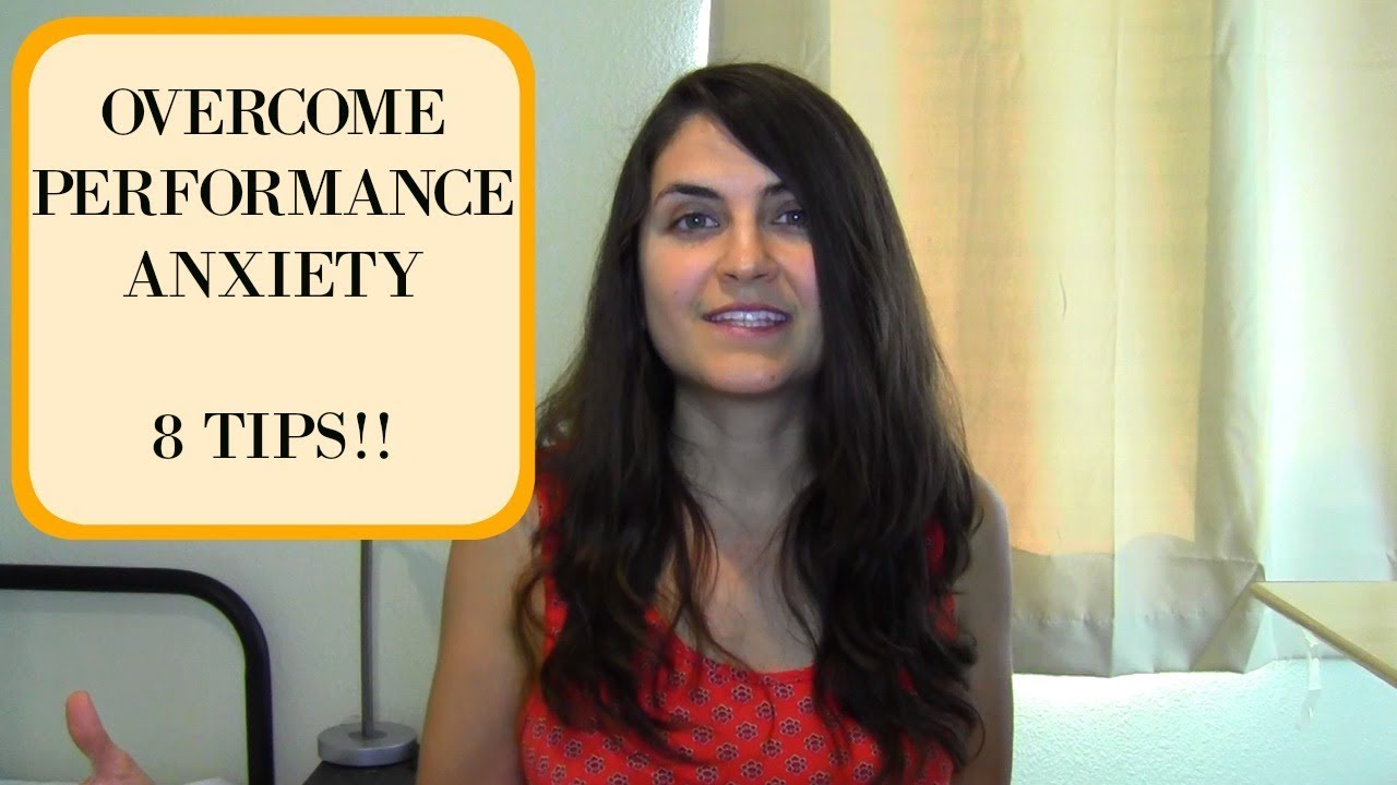 tips to overcome performance anxiety