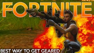 BEST WAY TO GET GEARED! - Fortnite Battle Royale