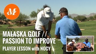 Malaska Golf // Player Lesson with Nocy // Passion for Golf // Improve Your Game