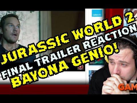 BAYONA ERES EL AMO! REACCION AL TRAILER FINAL DE JURASSIC WORLD FALLEN KINGDOM Y CRITICA SINCER