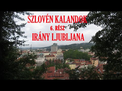 Szlovén Kalandok 6. - Irány Ljubljana - kerékpárral - Szlovénia, Olaszország