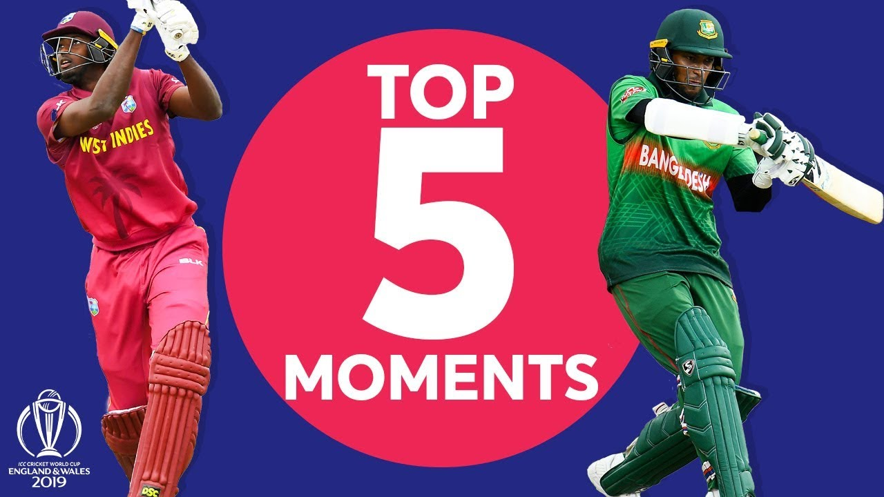Holder? Shakib? | West Indies vs Bangladesh - Top 5 Moments | ICC Cricket World Cup 2019