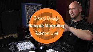Sound Design   Sample Morphing   Ableton Live