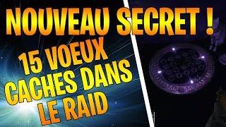 [DESTINY 2] OBTENIR LES 15 VŒUX SECRETS DU RAID DERNIER VŒU - 15 SOUHAITS CACHES