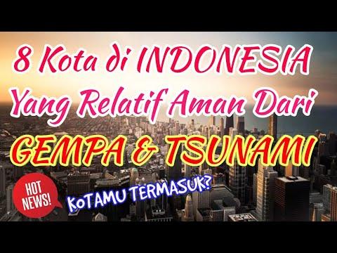 8 KOTA DI INDONESIA YANG RELATIF AMAN DARI GEMPA DAN TSUNAMI..CEK KOTAMU!!!