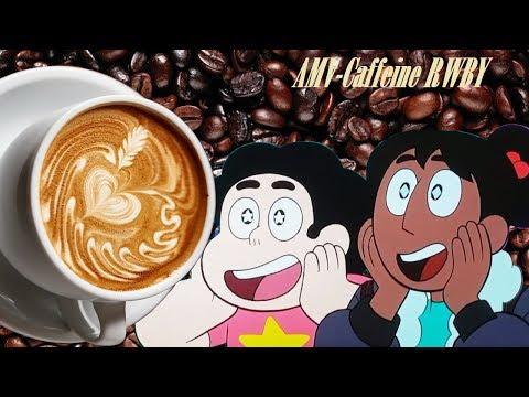 Steven Universe x RWBY- AMV Caffine