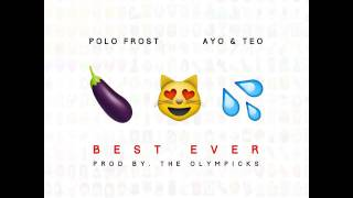 Polo Frost - Best Ever #BestEverChallenge FT Ayo & Teo (Produced by The Olympicks)