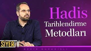 Hadis Tarihlendirme Metodları | Doç. Dr. Bekir Kuzudişli
