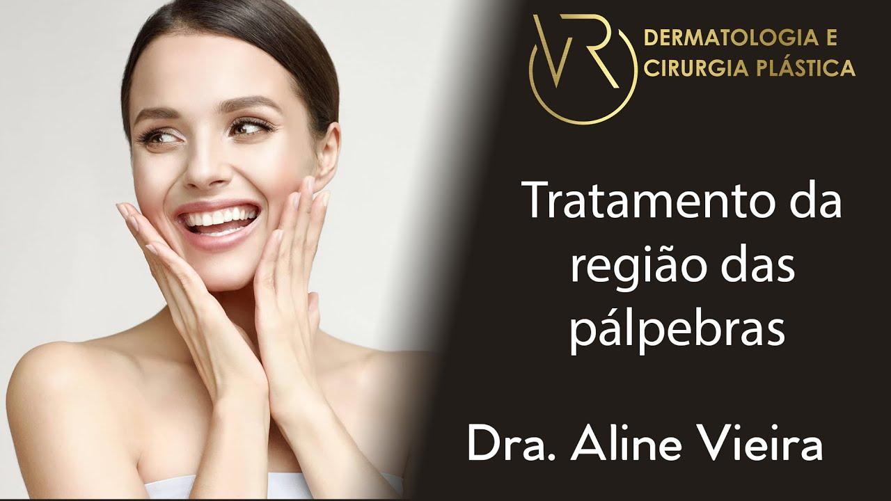 Tratamento da região das pálpebras   Dra. Aline Vieira