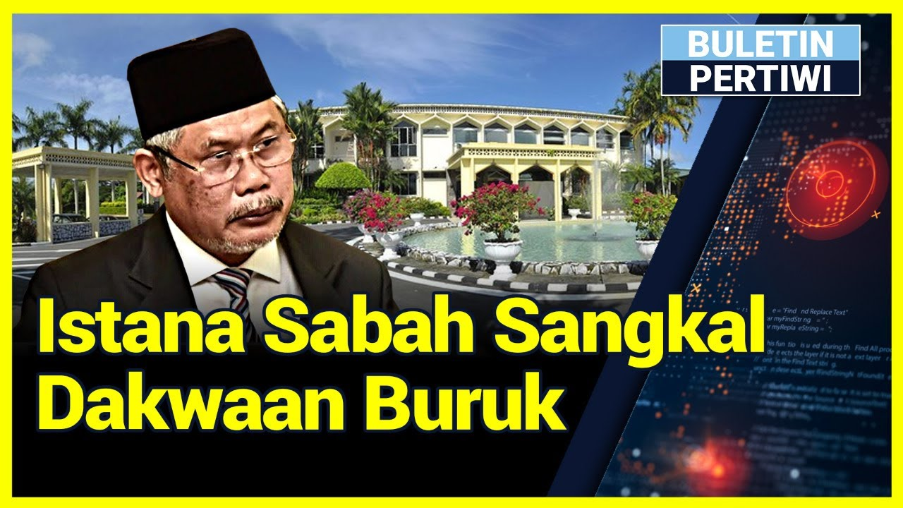 BULETIN PERTIWI – Khamis, 6 Ogos 2020 | Istana Negeri Sabah Sangkal Dakwaan Buruk