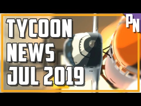 Tycoon and Business Management Game News July 2019