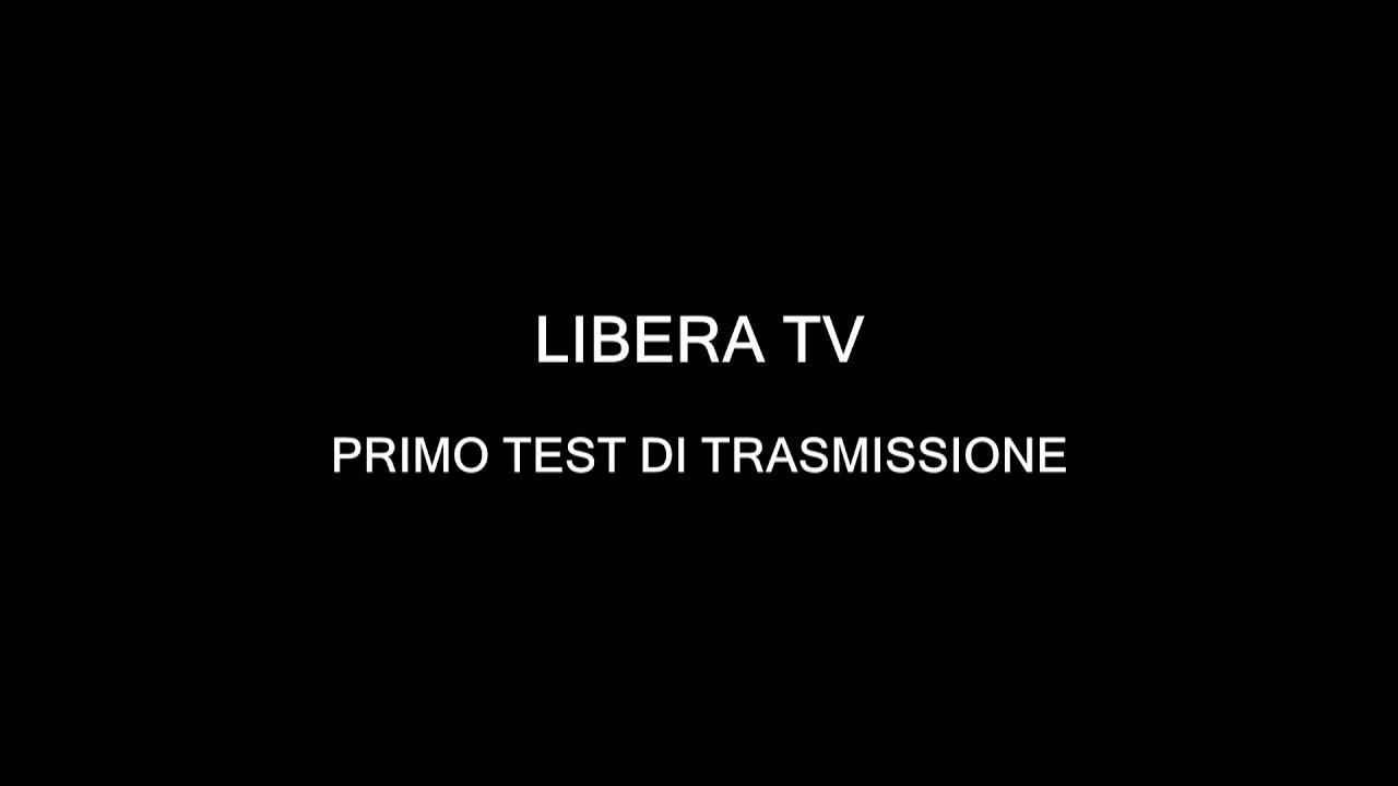 LIBERA TV - Primo test di trasmissione