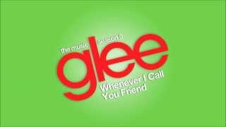 Whenever I Call You Friend | Glee [HD FULL STUDIO]
