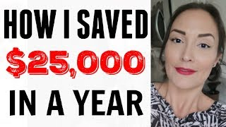 HOW I SAVED $20,000 - $25,000 IN ONE YEAR ● WAYS TO SAVE MONEY ● HOW TO SAVE MONEY FAST ● MAKE MONEY