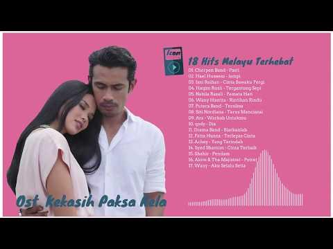 OST. KEKASIH PAKSA RELA - TOP MALAYSIA SONGS 2018