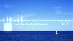 Free Background Music - Bluespace Audio - Stay Home Video Blog Background