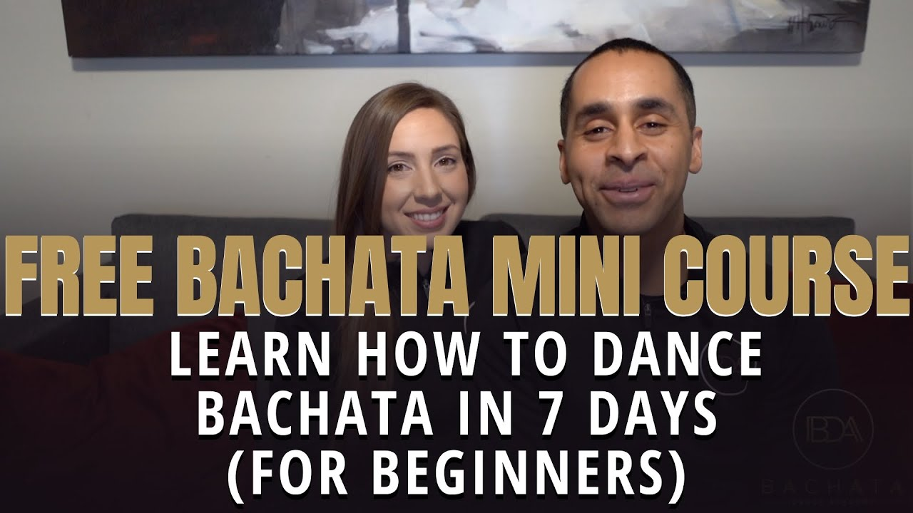 Learn How To Dance Bachata In 7 Days! (For Beginners) New Bachata Mini Course 2020!