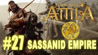 Total War: Attila - Sassanid Empire Campaign #27