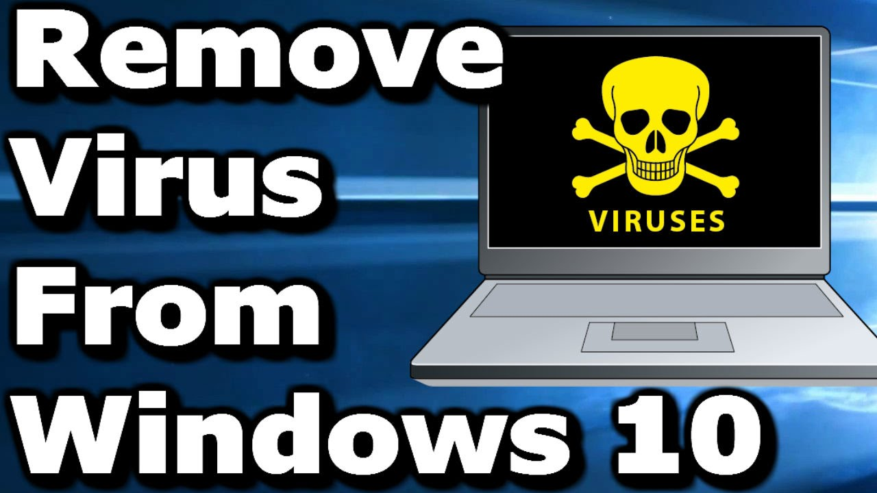 How to Permanently Remove Virus From Windows 10 ✓
