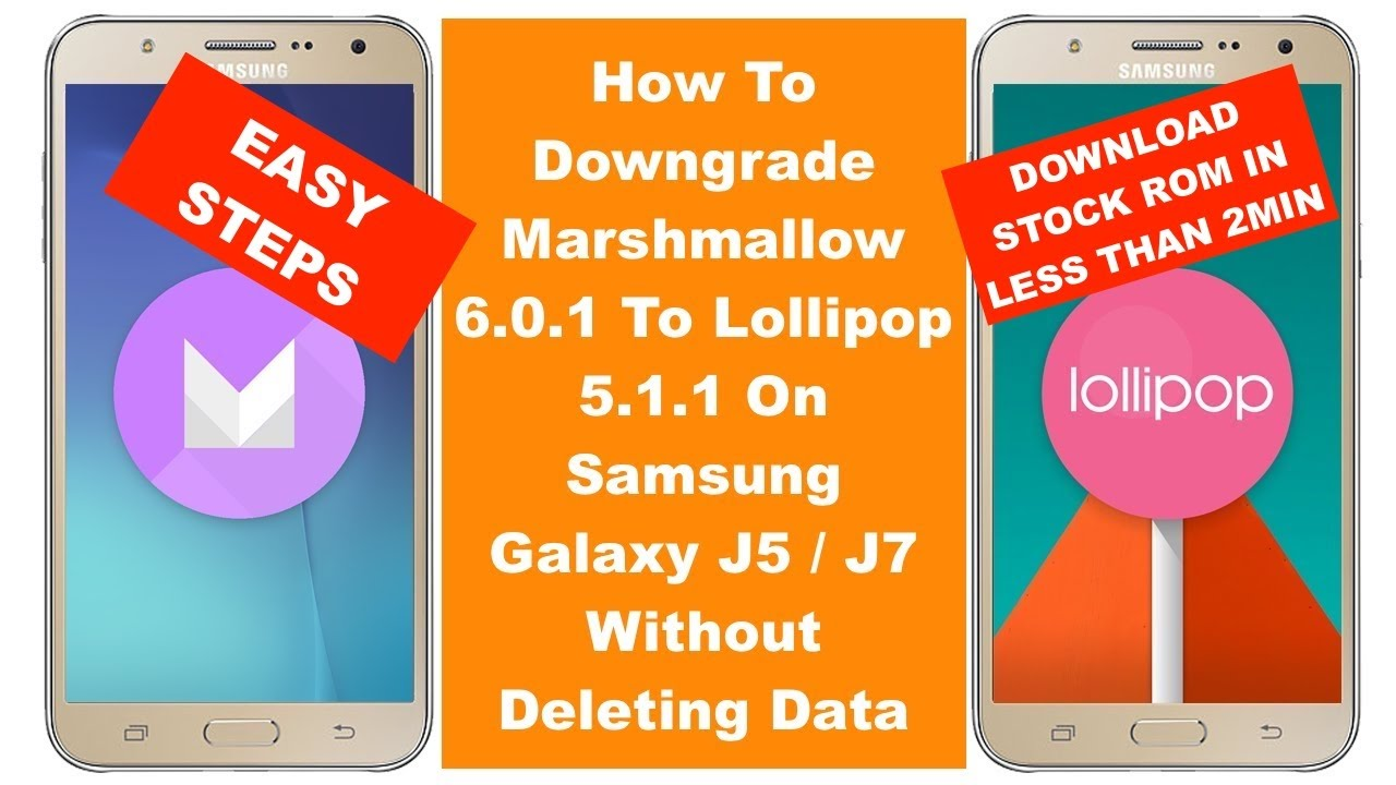 Downgrade Marshmallow 6 0 1 To Lollipop 5 1 1 On Samsung Galaxy J5 / J7 -  Without Deleting Data
