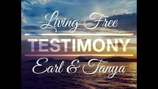 Living Free Testimony - Earl & Tanya