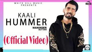 Kaali Hummer || Maninder Buttar || ( Official Video ) Latest Punjabi Song 2018