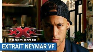 xXx REACTIVATED - Neymar Jr. futur agent xXx (VF)