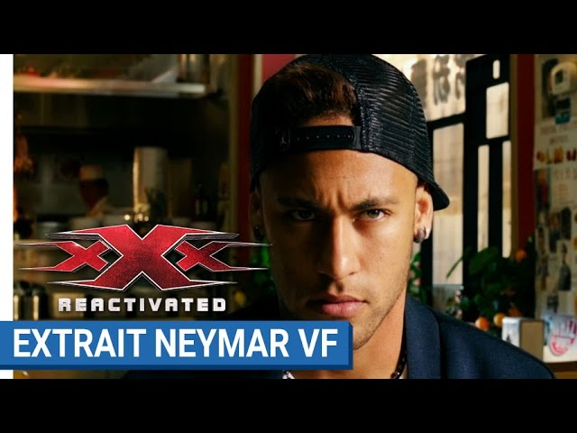 xXx REACTIVATED - Neymar Jr. futur agent xXx (VF)