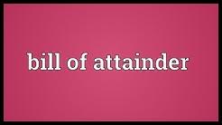 Bill of attainder Meaning