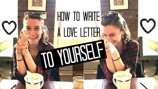 How to Write a Love Letter to Yourself! (+ANNOUNCEMENT!)