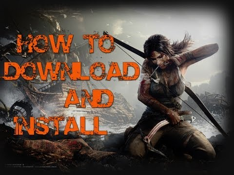 How to Download and Install Tomb Raider Pc (100% works With Proof) [HD]