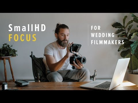 SmallHD Focus Calibration and Favorite Features for Wedding Filmmakers