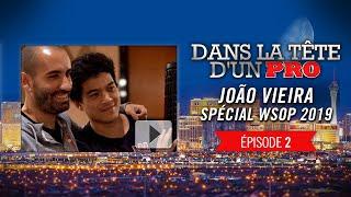Dans la Tête d'un Pro : João Vieira aux WSOP 2019 (2)