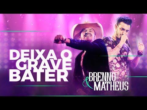 Brenno & Matheus - Deixa o Grave Bater (CLIPE OFICIAL)