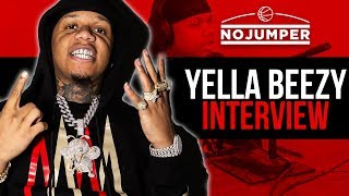 Yella Beezy on Blowing Up, Getting Shot & Getting Signed
