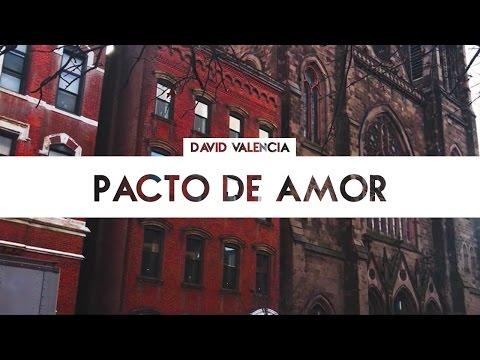 Pacto De Amor - David Valencia   LETRA