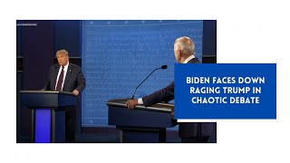 Biden faces down raging Trump in chaotic debate