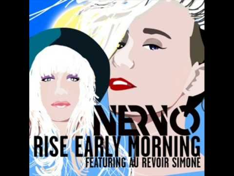 NERVO  Ft. Au Revoir Simone - Rise Early Morning