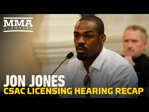 Jon Jones CSAC Licensing Hearing Recap - MMA Fighting