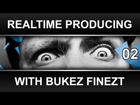 Realtime Producing with Bukez Finezt 2
