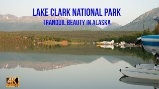 Lake Clark National Park: Tranquil Beauty in Alaska