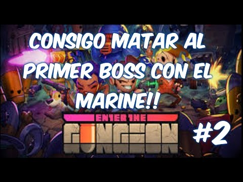 CONSIGO MATAR AL PRIMER BOSS CON EL MARINE!! ENTER THE GUNGEON #2